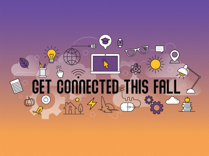 Get Connected this Fall